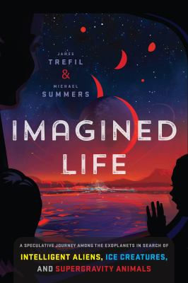 Imagined life: a speculative journey among the exoplanets in search of ice creatures, supergravity animals, and intelligent aliens