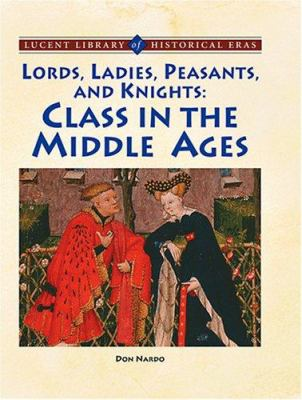 Lords, ladies, peasants, and knights: class in the Middle Ages