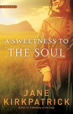 A sweetness to the soul : a novel