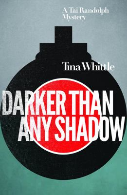 Darker than any shadow : a Tai Randolph mystery