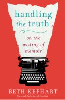 Handling the truth : on the writing of memoir