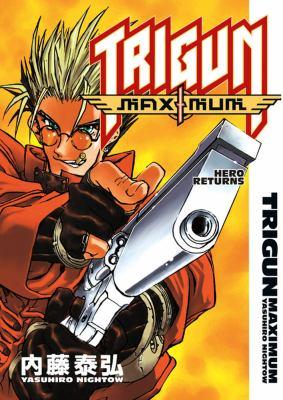 Trigun maximum. 1, the hero returns