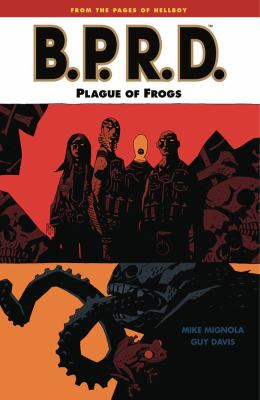 B.P.R.D.. Vol. 3, Plague of frogs