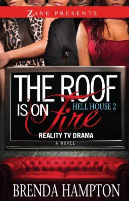 The roof is on fire : reality TV drama : a novel