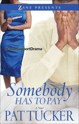 Somebody has to pay : a novel