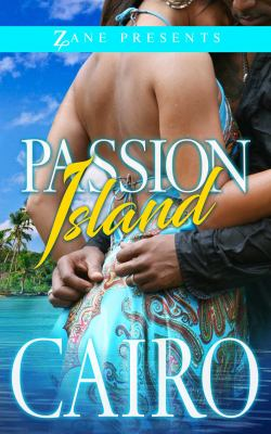 Passion Island / a novel by Cairo.