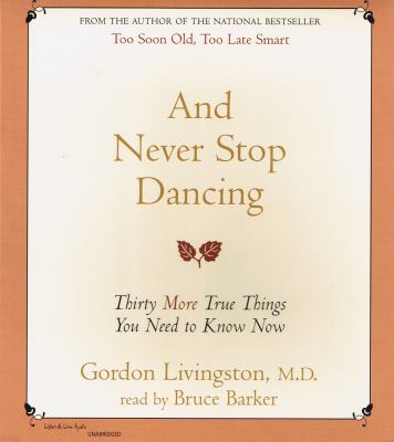 And never stop dancing thirty more true things you need to know now