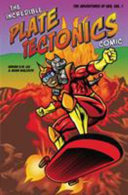 The incredible plate tectonics comic :  The Adventures of Geo