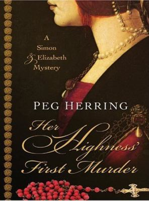 Her highness' first murder: a Simon & Elizabeth mystery