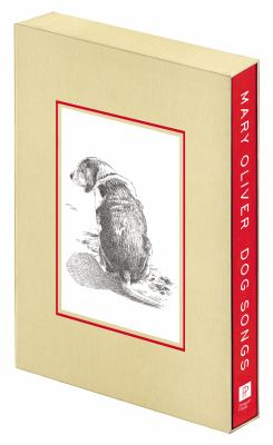 Dog songs : thirty-five dog songs and one essay