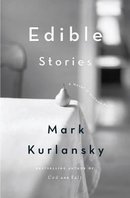 Edible stories: a novel in 16 parts