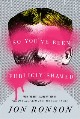 So you've been publicly shamed: a journey through the world of public humiliation