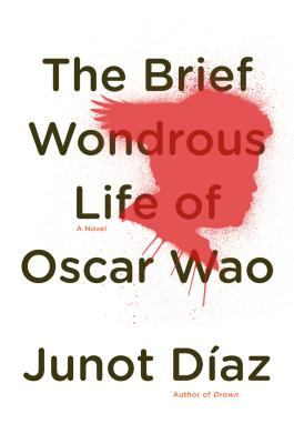 The brief wondrous life of Oscar Wao by Diaz, Junot,