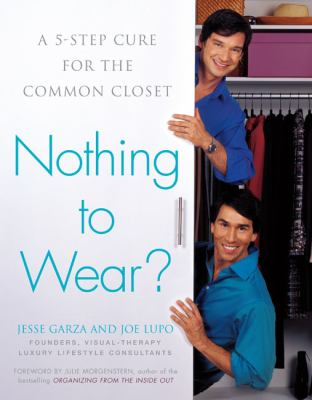 Nothing to wear? :  a 5-step cure for the common closet