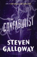 The Confabulist: A Novel by Steven Galloway
