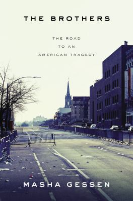 The brothers : the road to an American tragedy