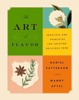 The art of flavor :  practices and principles for creating delicious food
