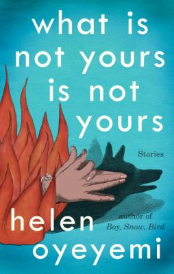 What is not yours is not yours : stories