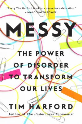Messy : the power of disorder to transform our lives