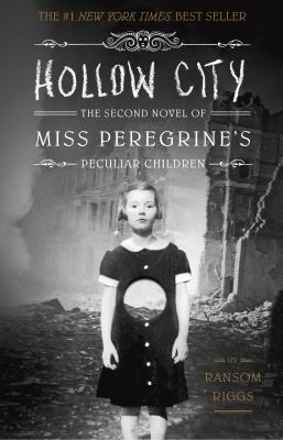 Hollow city : the second novel of Miss Peregrine's Home for Peculiar Children