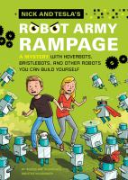 Nick and Tesla's Robot Army Rampage a Mystery with Hoverbots, Bristle Bots, and Other Robots You Can Build Yourself