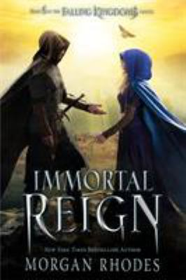 Immortal reign : book 6 in the Falling kingdoms series