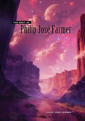 The best of Philip Jose Farmer