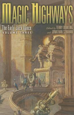 Magic highways : the early Jack Vance. Volume three