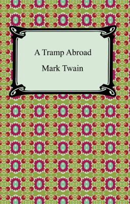 A Tramp Abroad ;