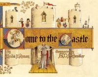 Come to the castle! :   a visit to a castle in thirteenth-century England