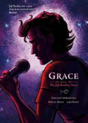 Grace :  the Jeff Buckley story