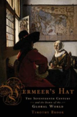 Vermeer's hat: the 17th century and the dawn of the global world