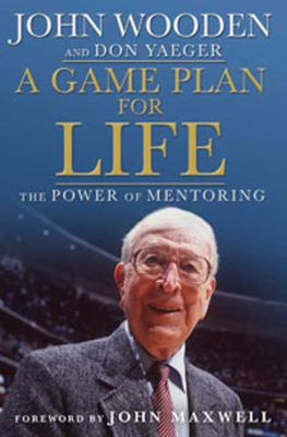 A game plan for life: John Wooden's lessons on mentoring