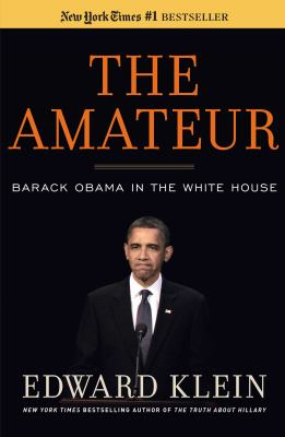 The amateur : Barack Obama in the White House