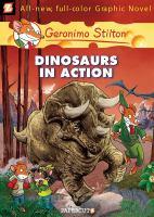 Geronimo Stilton. Vol. 07, Dinosaurs in Action!