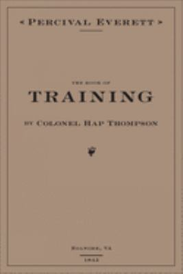 The book of training : by Colonel Hap Thompson, Roanoke, VA, 1843