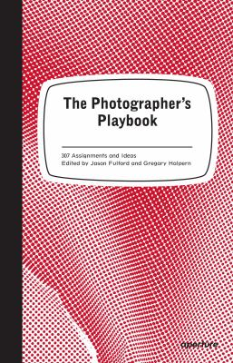 The photographer's playbook : 307 assignments and ideas