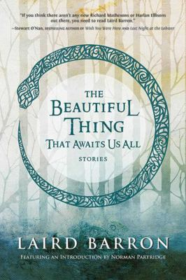 The beautiful thing that awaits us all : stories