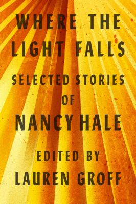 Where the light falls : selected stories of Nancy Hale
