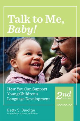 Link to Catalogue record for Talk to me, baby! : how you can support young children's language development