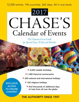 Chase's calendar of events 2017 : the ultimate go-to guide for special days, weeks and months.