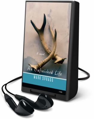 An unfinished life [electronic resource] :  a novel