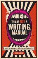 This is not a writing manual : notes for the young writer in the real world