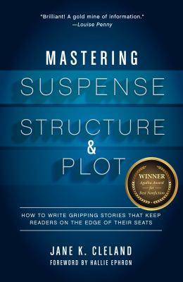 Mastering suspense structure & plot :  How to Write Gripping Stories That Keep Readers on the Edge of Their Seats
