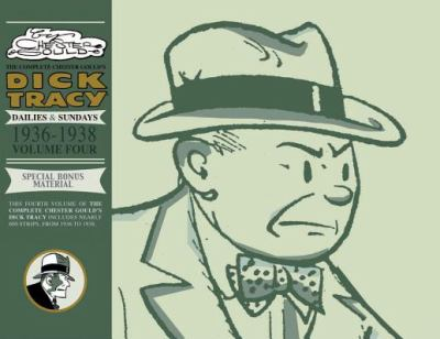 The complete Chester Gould's Dick Tracy : dailies & Sundays. Vol. 04, 1936-1938