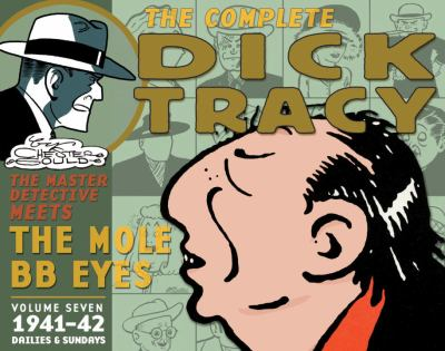 The complete Chester Gould's Dick Tracy dailies & Sundays. Vol. 07