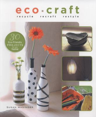 Cover Image forEco craft : recycle, recraft, restyle
