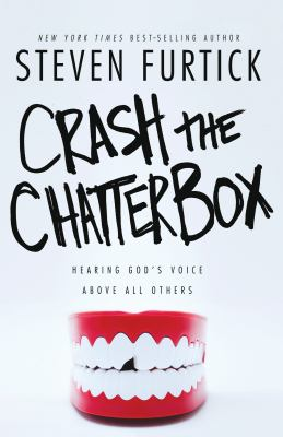 Crash the chatterbox hearing God's voice above all others