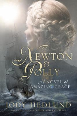 Newton and Polly :  a novel of Amazing Grace