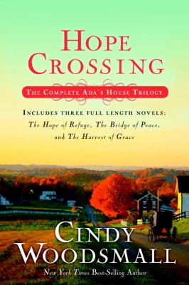 Hope Crossing : the complete Ada's House trilogy